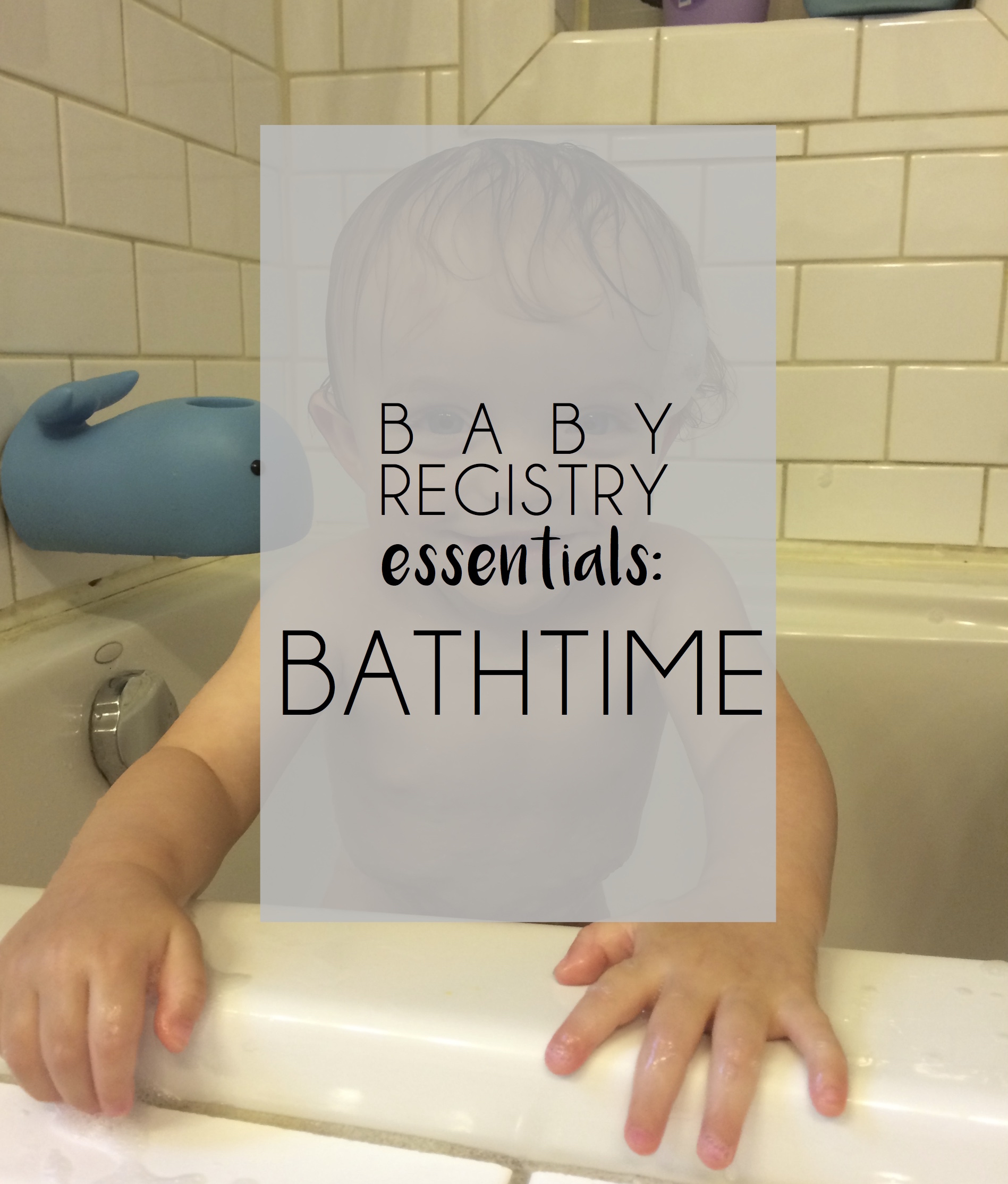 baby registry must haves: bathtime essentials // lovelyluckylife.com