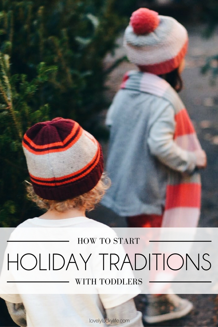 how to start holiday traditions with toddlers - less stress, more fun. need this advice for the holidays!