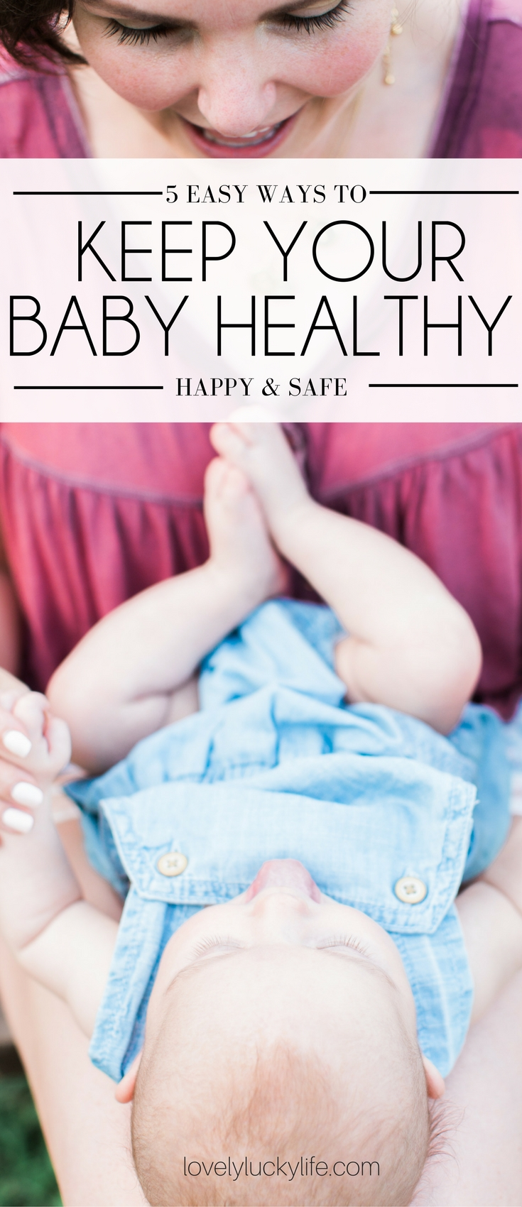 5 easy ways to keep your baby healthy and happy - a must-read for moms-to-be or moms of new babes