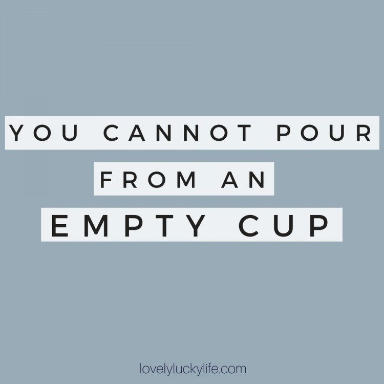 you cannot pour from an empty cup - self care quote