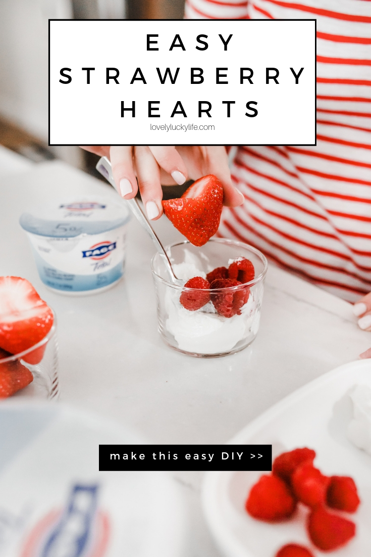 this little DIY is so easy for Valentine's Day - how to cut easy strawberry hearts without a cookie cutter // sponsored by FAGE #plainextraordinary